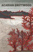 Acadian Driftwood by Tyler LeBlanc