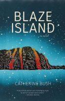 Blaze Island - Catherine Bush