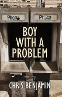 Boy with a Problem - Chris Benjamin