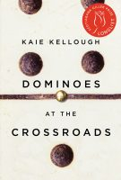 Dominoes at the Crossroads - Kaie Kellough