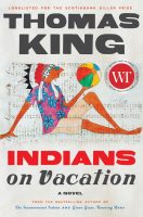 Fiction - Indians on Vacation (Thomas King)