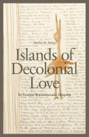 Fiction - Islands of Decolonial Love (Leanne Betasamosake Simpson)