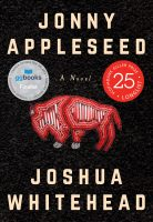 Fiction - Johnny Appleseed (Joshua Whitehead)