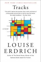 Fiction - Tracks (Louise Erdrich)