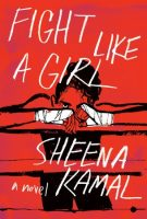 Fight Like A Girl - Sheena Kamal