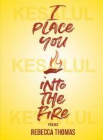 I Place You into the Fire - Rebecca Thomas