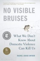 No Visible Bruises - Rachel Louise Snyder