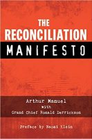 Non-fiction - The Reconciliation Manifesto (Arthur Manuel and Ronald Derrickson)