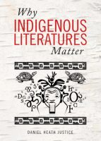 Non-fiction - Why Indigenous Literatures Matter (Daniel Heath Justice)