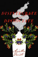 Poetry - Disintegrate Dissociate (Arielle Twist)