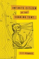 Poetry - Infinite Citizen of the Shaking Tent (Liz Howard)