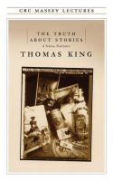 Storytelling - The Truth About Stories (Thomas King)