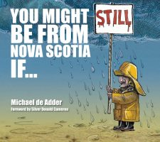You Might Still Be From NS If - Michael de Adder